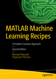 MATLAB Machine Learning Recipes: A Problem-Solution Approach, 2nd edition