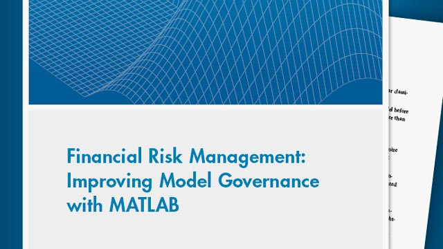 Financial Risk Management: Improving Model Governance with MATLAB