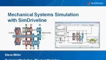 In this webinar we demonstrate how to model, simulate, and deploy mechanical powertrain systems using SimDriveline. The mechanical, electrical, hydraulic, and control systems are tested together to detect integration issues and optimize system level